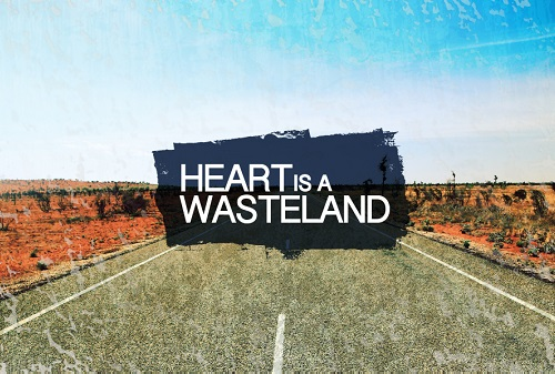 HEART IS A WASTELAND